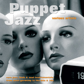 "Sonorama Records comes up with ""PUPPET JAZZ"" the first volume in a series of funky library compilations …"