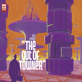 """BEN HUMAN is back with his second album release """"The Out Of Towner"""" on Unique Records …"""