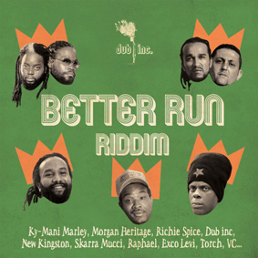 Dub Inc. is back to riddim duties for the song 'Better Run Riddim'
