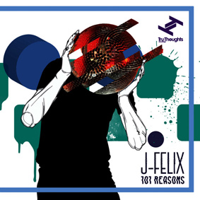 """""""101 Reasons"""" is the debut album from new signing J-Felix on Tru Thoughts"""