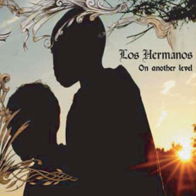 """LOS HERMANOS present new and unreleased tracks on the much anticipated new album """"On Another Level"""" (Submerge) …"""