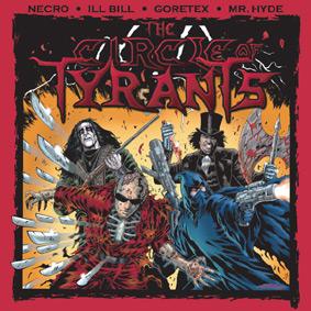 Necro, ILL BiLL, Goretex & Mr.Hyde are the CIRCLE OF TYRANTS …