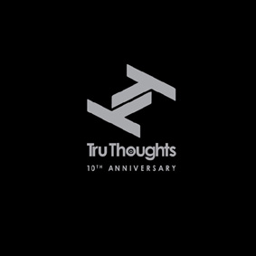 Tru Thoughts celebrates 10 years and 200 releases of quality independent music …