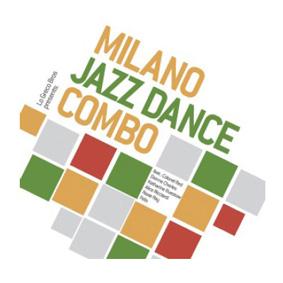 The Milano Jazz Dance Combo presents dancefloor jazz for true music lovers …