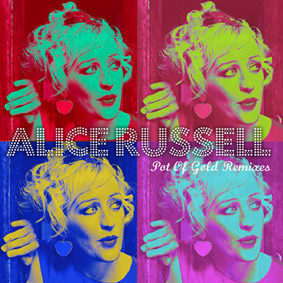 """Alice Russell's latest album """"Pot Of Gold"""" gets the remix treatment …"""