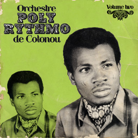Analog Africa presents the second volume of Orchestre Poly-Rythmo De Cotonou …