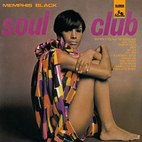 "Re-release of MEMPHIS BLACK's rare soulful album ""Soul Club"" on Sonorama …"