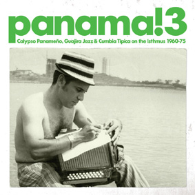 """Panama! 3"" – from soul to calypso via the port of Colon …"