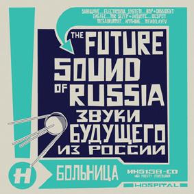 "Звуки Будущего из России – Hospital Records presents ""The Future Sound Of Russia"" …"