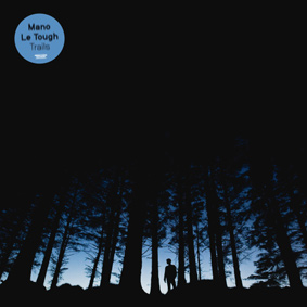 "Mano Le Tough returns with new album ""Trails"""