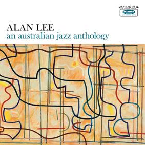 Alan Lee – an Australian jazz anthology