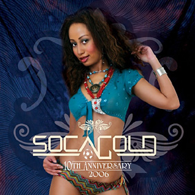 """VP Records present """"SOCA GOLD 2006"""" inluding 18 of the hottest new tracks in Soca …"""