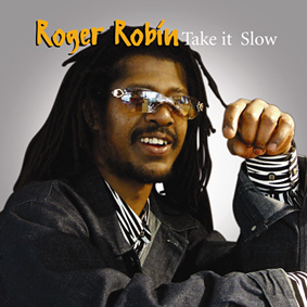 "ROGER ROBIN's new album ""Take It Slow"" fuse pop classics and heartfelt ballads …"
