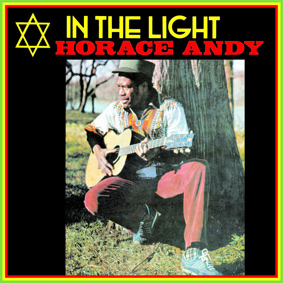 "Long awaited re-issue of Horace Andy's reggae album classic ""In The Light"" from 1977"