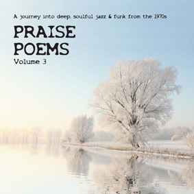 'Praise Poems Vol.3' – a journey into deep, soulful jazz & funk from the 1970s
