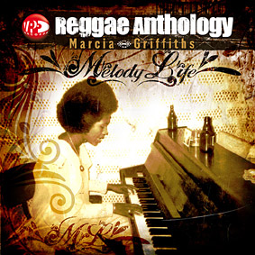 "MARCIA GRIFFITHS ""Melody Life – Reggae Anthology"" is the ultimate collection …"