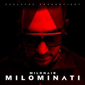 Im Hause Azzlackz erscheint das neue Album des Hamburger Rappers Milonair