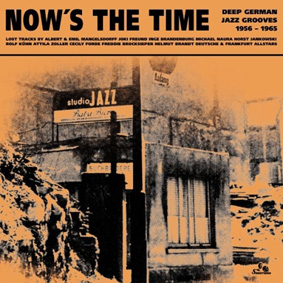"""Sonorama Records presents """"Now's The Time – Deep German Jazz Grooves 1956 – 1965"""" …"""