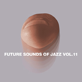"""Michael Reinboth presents vol. 11 in the legendary """"FUTURE SOUNDS OF JAZZ"""" series …"""