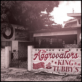 """Aggrovators """"Dubbing At King Tubby's"""" – essential Dub Reggae from 1975 to 1979"""
