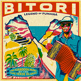 "Analog Africa is proud to present ""BITORI – Legend Of Funaná (The Forbidden Music of The Cape Verde Islands)"""