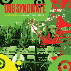 """Dub Syndicate's """"Overdubbed"""" is the ultimate album in a megamix style overdubbed by Rob Smith …"""