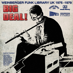 'Big Deal! (Weinberger Funk Library UK 1975-79)' – a killer compilation full of highlights from the music archives of Josef Weinberger Ltd.