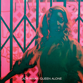 "Lady Wray to release her solo-album ""Queen Alone"" on Big Crown"