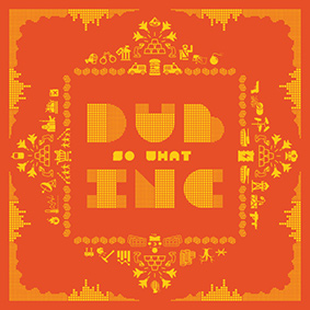 "French reggae band Dub Inc returns with sixth longplayer ""So What"""