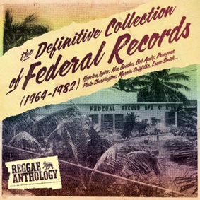"""The latest chapter in the """"Reggae Anthology"""" series presents the works of Federal Records …"""