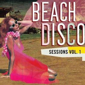 """""""Beach Disco Vol.1"""" – a collection of tunes tunes for the mind, body and soul …"""