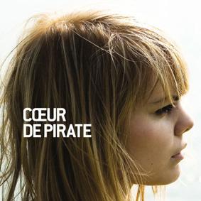 Coeur De Pirate – Coeur De Pirate (Le Pop Musik)
