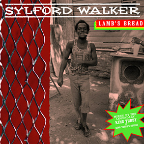 Sylford Walker – Lamb's Bread (Expanded Edition) (Greensleeves)