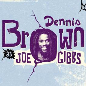 Dennis Brown – Dennis Brown At Joe Gibbs (Box-Set) (17 North Parade)