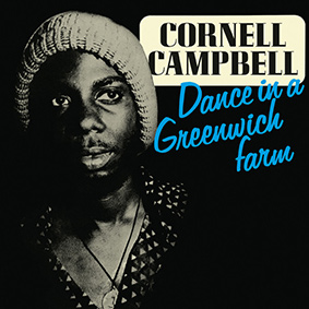 Cornell Campbell – Dance In A Greenwich Farm (Radiation Roots)
