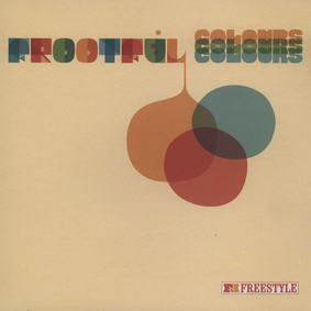 Frootful – Colours (Freestyle Records)