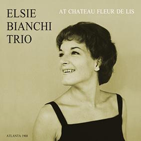 Elsie Bianchi Trio – At Chateau Fleur De Lis (Sonorama)