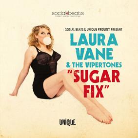 Laura Vane & The Vipertones – Sugar Fix (Unique Records/Social Beats)