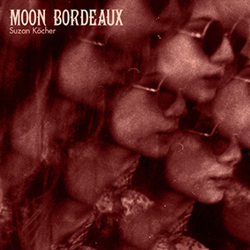 Suzan Köcher – Moon Bordeaux (Unique Records)