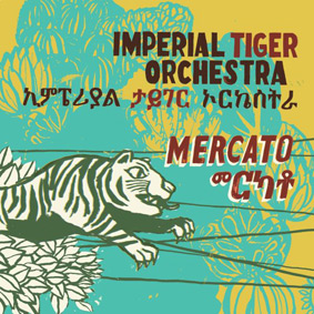 Imperial Tiger Orchestra – Mercato (Mental Groove / Absinthe Music)