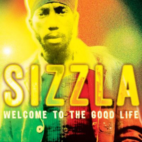 Sizzla – Welcome To The Good Life (VP/Kalonji Records)