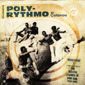 Orchestre Poly-Rythmo De Cotonou – The Skeletal Essences Of Afro Funk (Analog Africa)