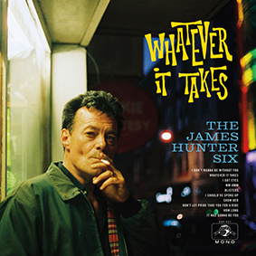 The James Hunter Six – Whatever It Takes (Daptone Records)