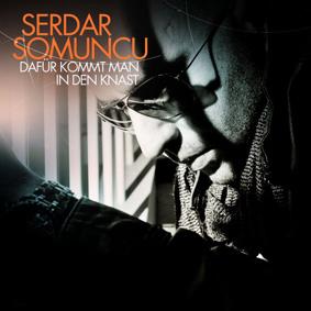 Serdar Somuncu – Dafür Kommt Man In Den Knast (Groove Attack)