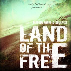 Martin Zobel & Soulrise – Land Of The Free (Irievibrations Records)