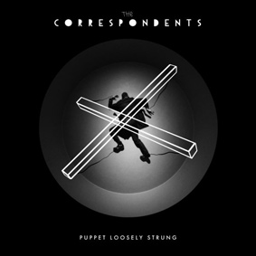 The Correspondents – Puppet Loosely Strung (From.Our.Own)