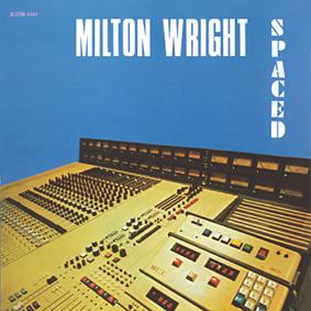 Milton Wright – Spaced (Jazzman)