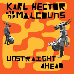 Karl Hector & The Malcouns – Unstraight Ahead (Now Again)