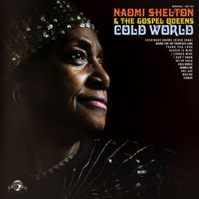 Naomi Shelton & The Gospel Queens – Cold World (Daptone Records)