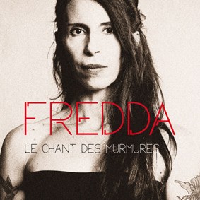 Fredda – Le Chant Des Murmures (+1 Bonus Track) (Le Pop Musik)